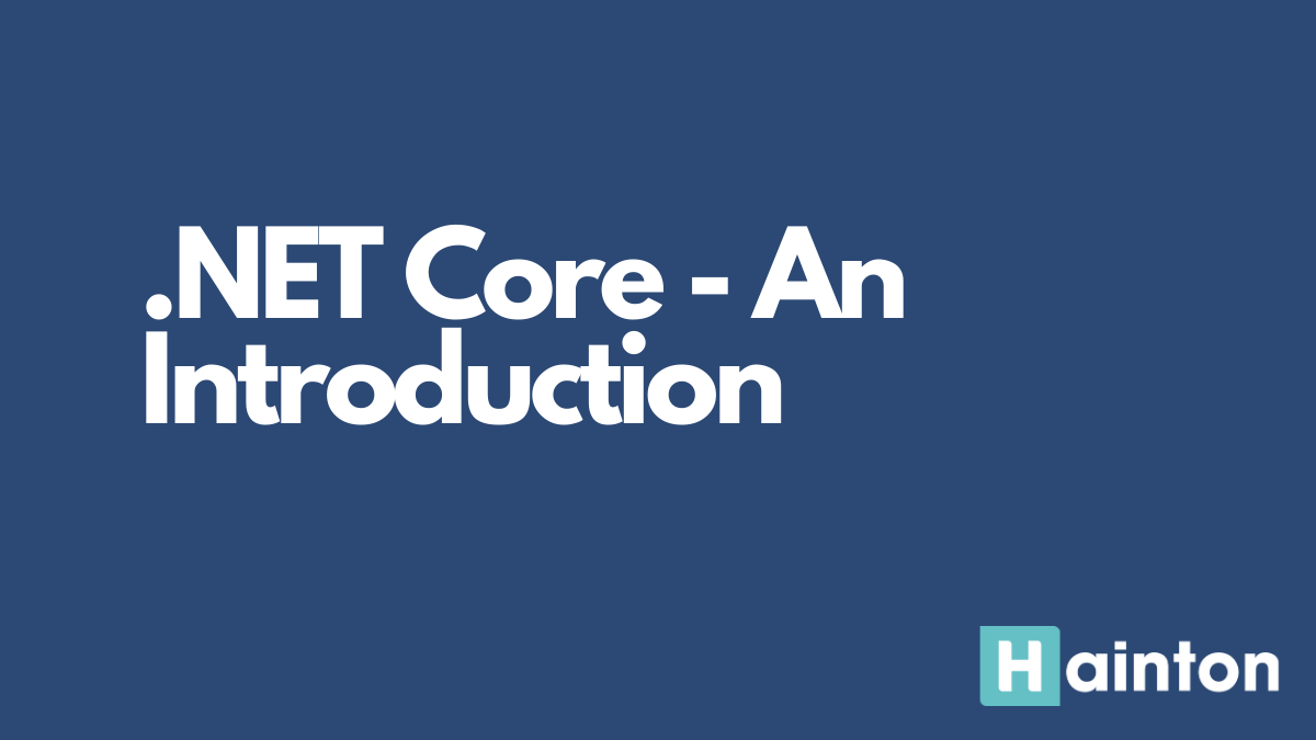 .NET Core: An Introduction
